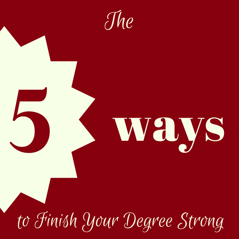 5+Ways+to+Finish+Your+Degree+Strong